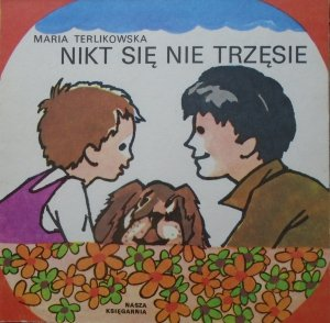 Maria Terlikowska • Nikt się nie trzęsie [Mateusz Gawryś] [Poczytaj mi mamo]