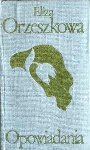 Eliza Orzeszkowa • Opowiadania