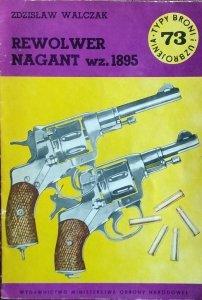 Zdzisław Walczak • Rewolwer Nagant wz. 1895 [Typy Broni i Uzbrojenia]