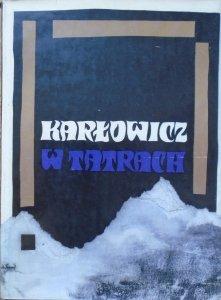 Mieczysław Karłowicz • W Tatrach
