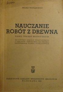 Feliks Wojnarowicz • Nauczanie robót z drewna. Wzory ćwiczeń metodycznych