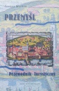 Joanna Markin • Przemyśl. Przewodnik turystyczny