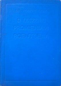 Dr. Robert Lenk • O leczeniu promieniami Roentgena