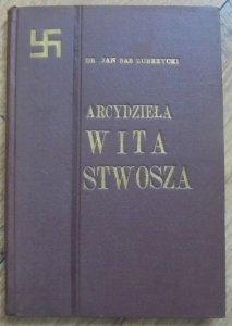 Dr. Jan Sas Zubrzycki • Arcydzieła Wita Stwosza zarazem twórczości ich polska