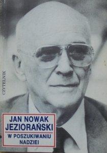Jan Nowak-Jeziorański • W poszukiwaniu nadziei