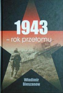 Władimir Bieszanow • 1943 - rok przełomu