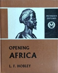 L.F. Hobley • Opening Africa