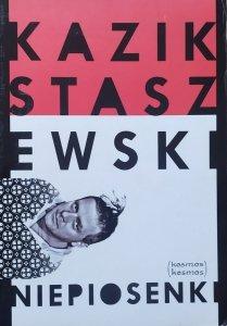 Kazik Staszewski • Niepiosenki
