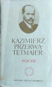 Kazimierz Przerwa Tetmajer • Poezje
