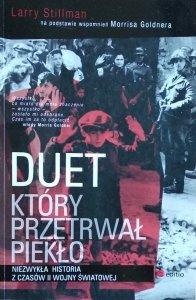 Larry Stillman • Duet, który przetrwał piekło. Niezwykła historia z czasów II wojny światowej