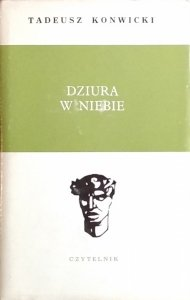Tadeusz Konwicki • Dziura w niebie