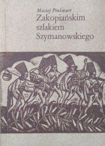 Maciej Pinkwart • Zakopiańskim szlakiem Szymanowskiego