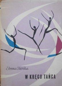 Irena Turska • W kręgu tańca