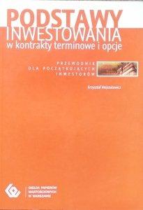 Krzysztof Mejszutowicz • Podstawy inwestowania a kontrakty terminowe i opcje