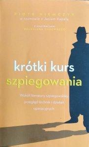 Piotr Niemczyk • Krótki kurs szpiegowania