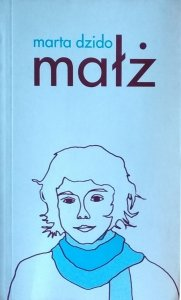 Marta Dzido • Małż