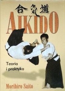 Morihiro Saito • Aikido. Teoria i praktyka