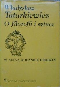 Władysław Tatarkiewicz • O filozofii i sztuce