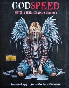 Barnaby Legg, Jim McCarthy • Godspeed - historia Kurta Cobaina w obrazach