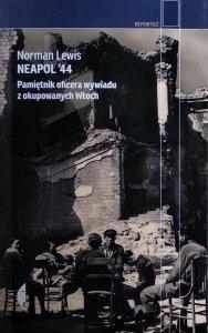 Norman Lewis • Neapol'44. Pamiętnik oficera wywiadu z okupowanych Włoch