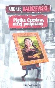 Kaliszewski Andrzej • Piętka Czesław niżej podpisany