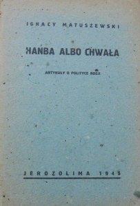 Ignacy Matuszewski • Hańba albo chwała. Artykuły o polityce Rosji [Jerozolima 1945]
