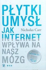 Nicholas Carr • Płytki umysł. Jak internet wpływa na nasz mózg