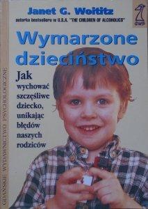 Janet G. Woititz • Wymarzone dzieciństwo