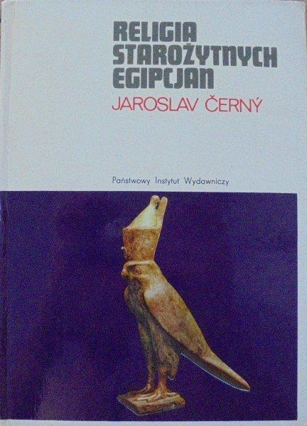 Jaroslav Cerny • Religia starożytnych Egipcjan