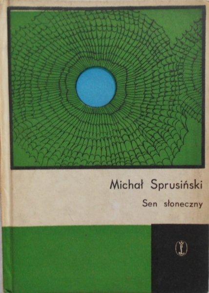 Michał Sprusiński • Sen słoneczny [dedykacja autora]
