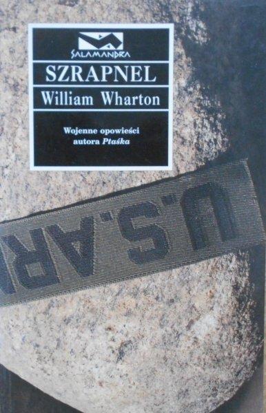 William Wharton • Szrapnel