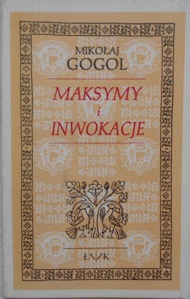 Mikołaj Gogol • Maksymy i inwokacje