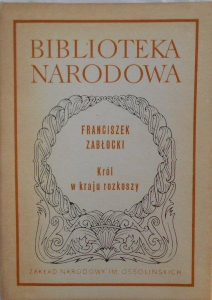 Franciszek Zabłocki • Król w kraju rozkoszy