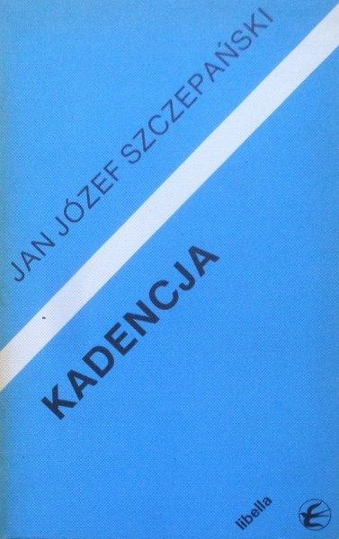 Jan Józef Szczepański • Kadencja [dedykacja autora]