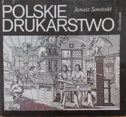 Janusz Sowiński • Polskie drukarstwo