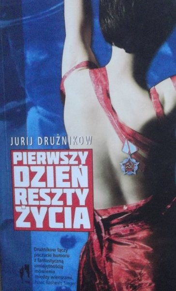 Jurij Drużnikow • Pierwszy dzień reszty życia