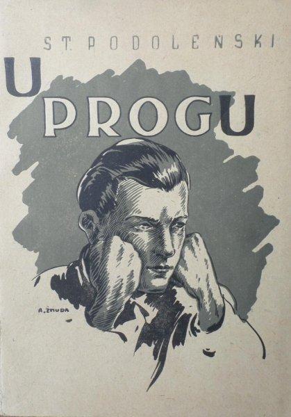 St. Podoleński • U progu. Książka dla młodych [Alfred Żmuda]