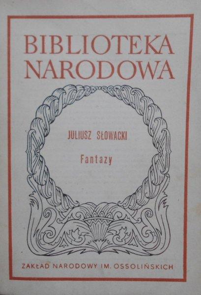 Julisz Słowacki • Fantazy