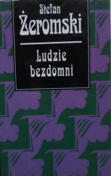 Stefan Żeromski • Ludzie bezdomni