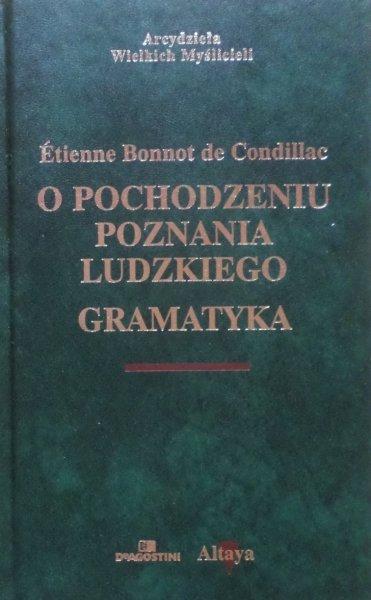 Etienne Bonnot De Condillac • O pochodzeniu poznania ludzkiego. Gramatyka [zdobiona oprawa]