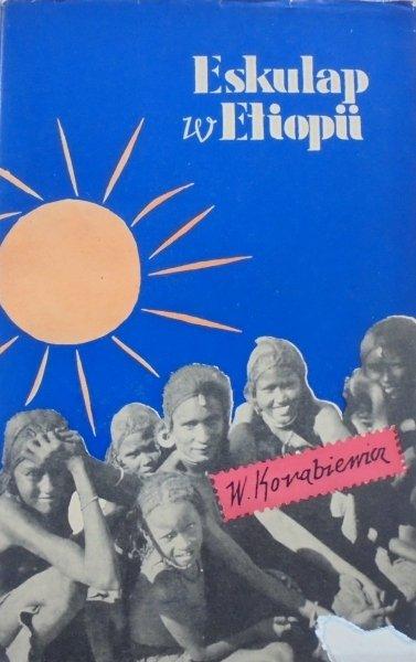 Wacław Korabiewicz • Eskulap w Etiopii [Andrzej Antoni Kowalewski] [Afryka, Etiopia]