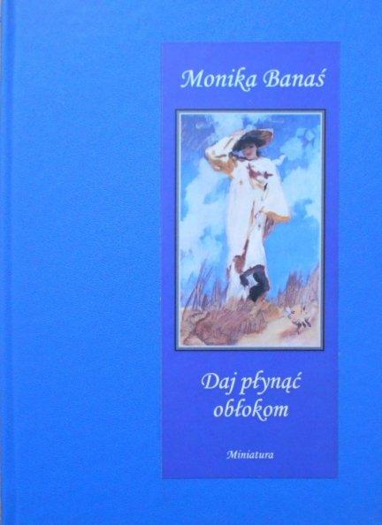 Monika Banaś • Daj pływać obłokom