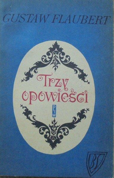 Gustave Flaubert • Trzy opowieści