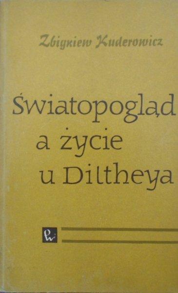 Zbigniew Kuderowicz • Światopogląd a życie u Diltheya