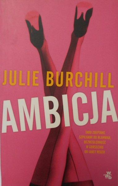 Julie Burchill • Ambicja