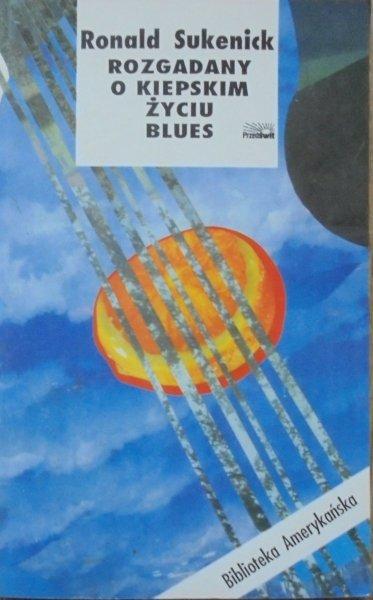 Ronald Sukenick • Rozgadany o kiepskim życiu blues