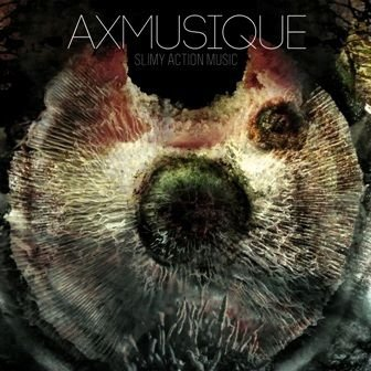 AxMusique • Slimy Action Music • CD
