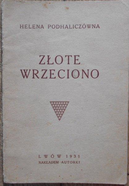 Helena Podhaliczówna • Złote wrzeciono