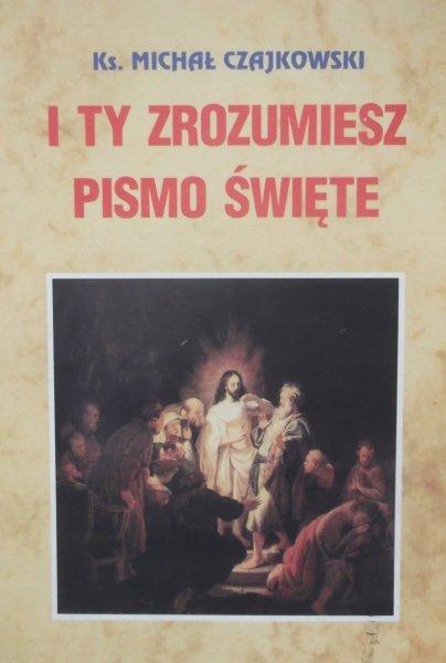Michał Czajkowski • I ty zrozumiesz Pismo Święte