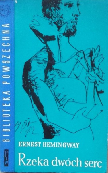Ernest Hemingway • Rzeka dwóch serc i inne opowiadania